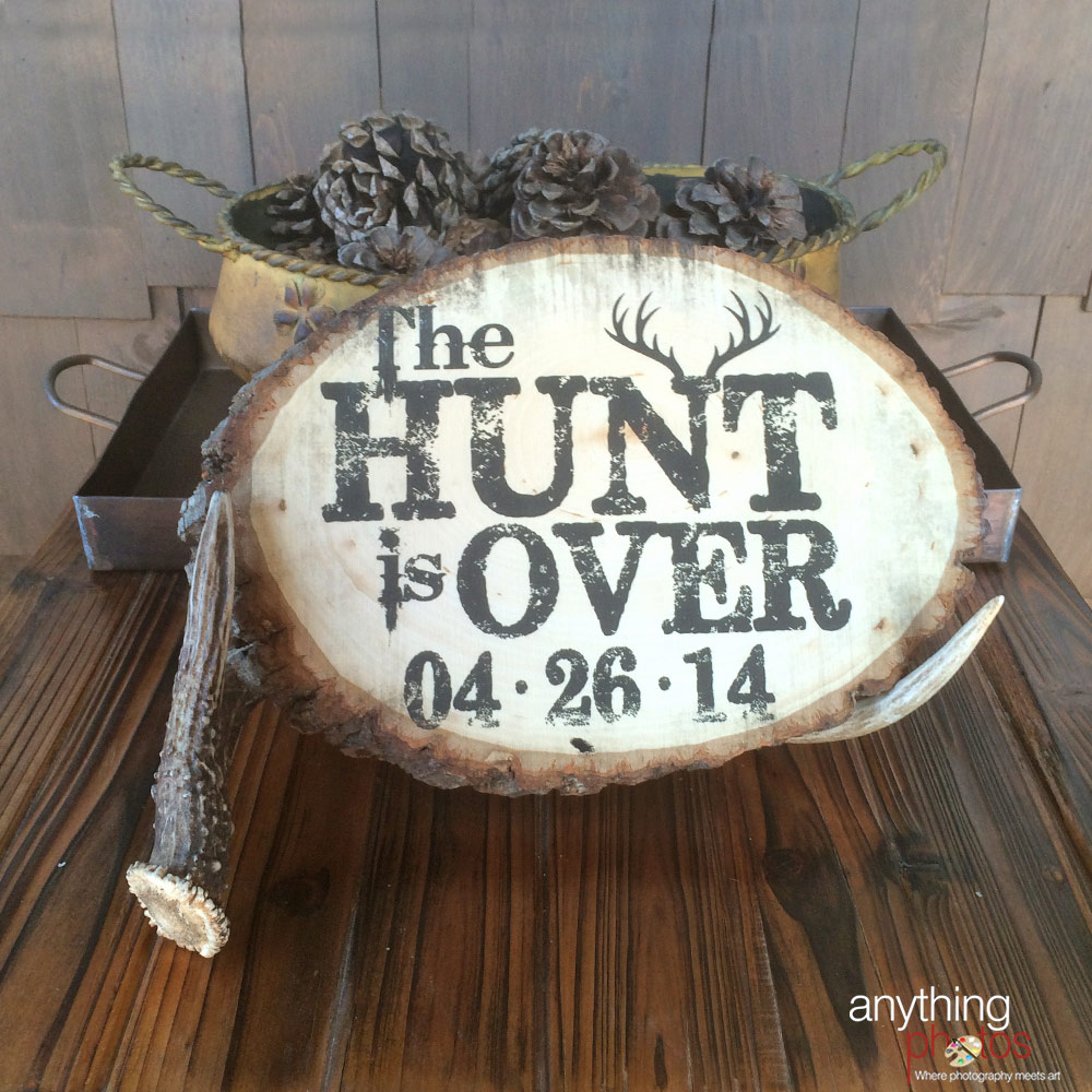 Hunt is Over Wedding Sign